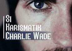 Baca Charlie Wade Bab 3253 dan Charlie Wade Bab 3254
